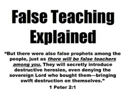 12-30-12 False Teaching Explained