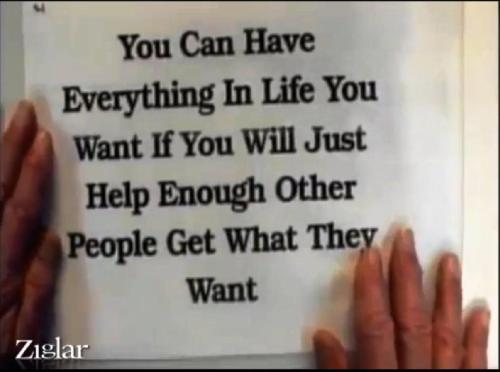 Zig Ziglar You can have everything