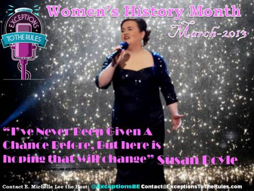 3-14-13 PIC by Exceptions PR With A PurposeWomens History MOnth 2013 Susan Boyle