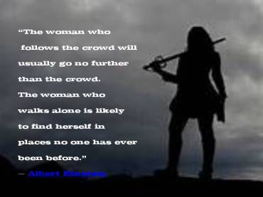 Albert Einstien Quote- The Woman Who Follows the crowd