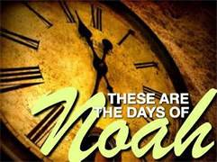 5-26-13 These are the day of Noah
