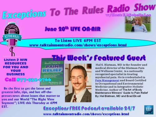 6-20-13 Dr Hal Blatman Guest on Exceptions To The Rules Show